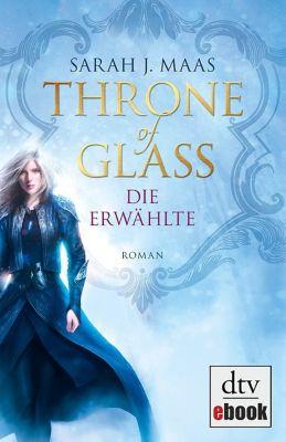 Throne of Glass Band 1: Die Erwählte, Sarah J. Maas