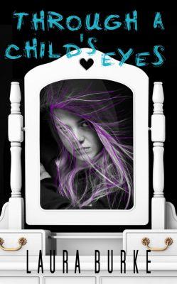 Through a Child's Eyes, Laura Burke