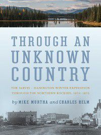 Through an Unknown Country, Charles Helm, Mike Murtha