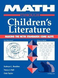 Through Children's Literature: Math through Children's Literature, Nancy Hall, Dale Taylor, Kathryn Braddon
