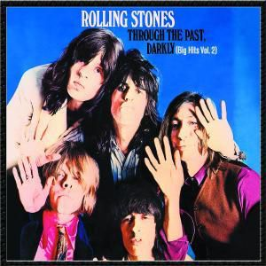 Through The Past Darkly (Big hits Vol.2), The Rolling Stones