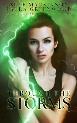 Through the Storms: A Seven Wardens Spin-Off, Laura Greenwood, Skye MacKinnon