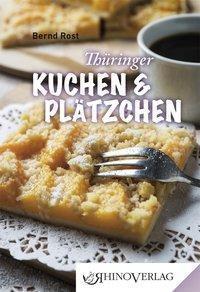 Thüringer Kuchen und Plätzchen - Bernd Rost |
