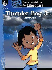 Thunder Boy Jr.: Instructional Guides for Literature, Sherman Alexie, Tom Schiele
