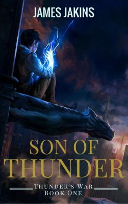 Thunder's War: Son of Thunder (Thunder's War, #1), James Jakins