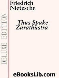 Thus Spake Zarathustra, Friedrich Nietzsche