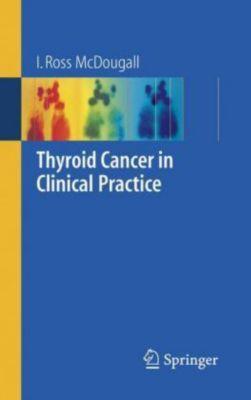 Thyroid Cancer in Clinical Practice, Iain R. McDougall