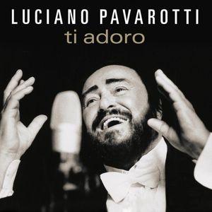 Ti Adoro, Luciano Pavarotti