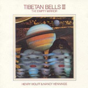 Tibetan Bells Iii/The Empty Mirror, Henry & Hennings,Nancy Wolff