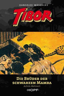 Tibor: Tibor 10: Die Brüder der Schwarzen Mamba, Achim Mehnert