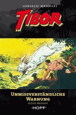 Tibor: Tibor 11: Unmissverständliche Warnung, Achim Mehnert