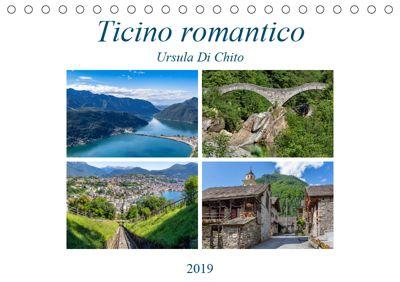Ticino romanticoCH-Version (Tischkalender 2019 DIN A5 quer), Ursula Di Chito