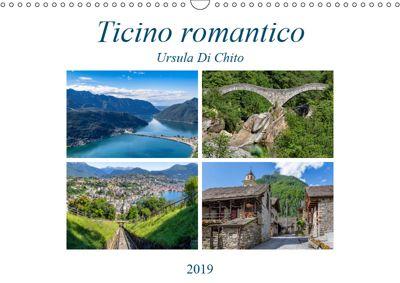Ticino romanticoCH-Version (Wandkalender 2019 DIN A3 quer), Ursula Di Chito