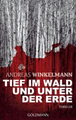 Tief im Wald und unter der Erde, Andreas Winkelmann