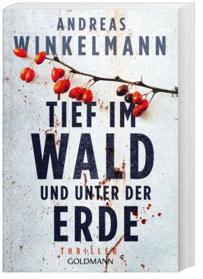 Tief im Wald und unter der Erde - Andreas Winkelmann |