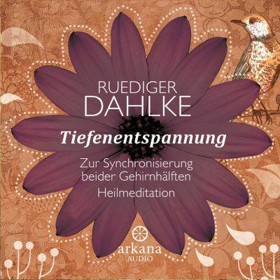 Tiefenentspannung, Ruediger Dahlke