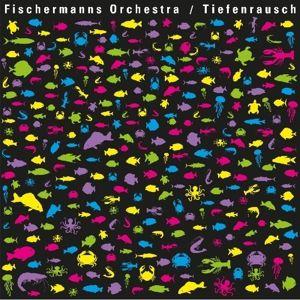 Tiefenrausch, Fischermanns Orchestra