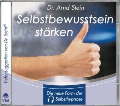 Tiefensuggestion: Selbstbewusstsein stärken, Arnd Stein