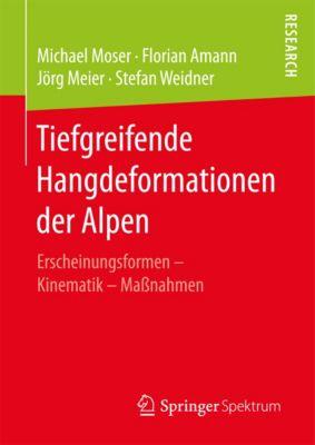 Tiefgreifende Hangdeformationen der Alpen, Jörg Meier, Stefan Weidner, Michael Moser, Florian Amann