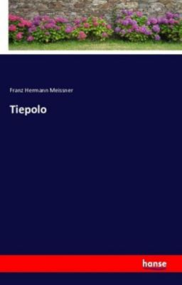 Tiepolo - Franz Hermann Meissner |