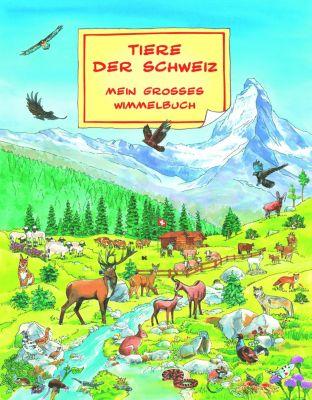 Tiere der Schweiz - Mein grosses Wimmelbuch