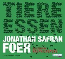 Tiere Essen, 4 Audio-CDs, Jonathan Safran Foer