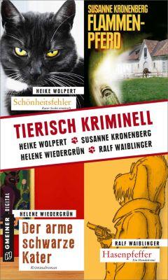 Tierisch kriminell, Susanne Kronenberg, Helene Wiedergrün, Ralf Waiblinger, Heike Wolpert