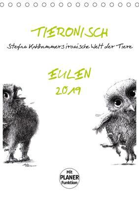 Tieronisch Eulen (Tischkalender 2019 DIN A5 hoch), Stefan Kahlhammer