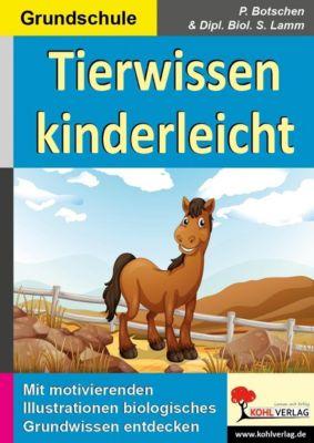 Tierwissen kinderleicht, Peter Botschen, Stefan Lamm