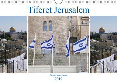 Tiferet Jerusalem - Jerusalems Glanz (Wandkalender 2019 DIN A4 quer), Marena Camadini kavod-edition.ch Switzerland