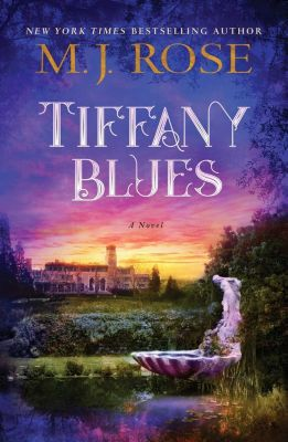 Tiffany Blues, M. J. Rose