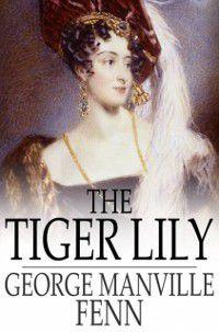 Tiger Lily, George Manville Fenn