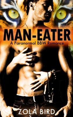 Tiger Mates: Man-Eater: Paranormal BBW Romance (Tiger Mates, #1), Zola Bird