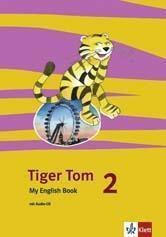 Tiger Tom, Ab Klasse 1: 2. Schuljahr, My English Book m. Audio-CD