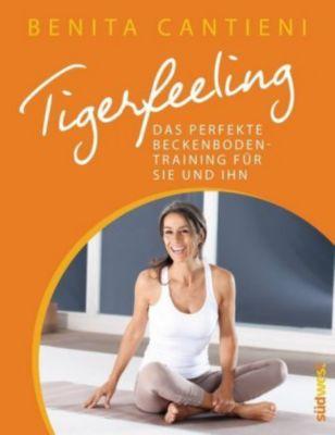 Tigerfeeling - Das perfekte Beckenbodentraining für Sie und Ihn - Benita Cantieni |