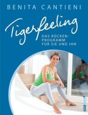 Tigerfeeling - Das Rückenprogramm für sie und ihn, Benita Cantieni