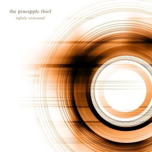 Tightly Unwound, The Pineapple Thief