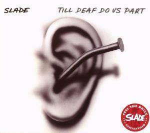 Till Deaf Do Us Part & Bonus Tracks, Slade