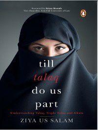 Till Talaq Do Us Part, Ziya Us Salam