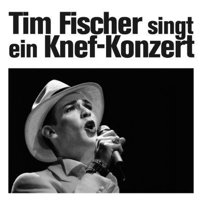 Tim Fischer Singt Ein Knef-Konzert, Tim Fischer