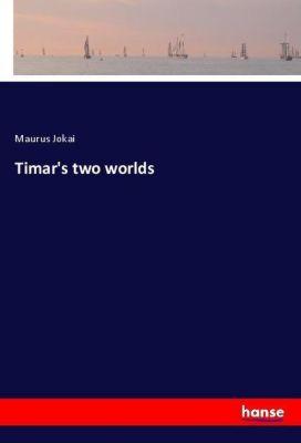 Timar's two worlds, Maurus Jokai