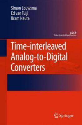 Time-interleaved Analog-to-Digital Converters, Simon Louwsma, Ed van Tuijl, Bram Nauta