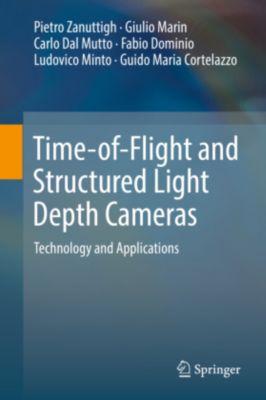 Time-of-Flight and Structured Light Depth Cameras, Pietro Zanuttigh, Giulio Marin, Carlo Dal Mutto, Fabio Dominio, Ludovico Minto, Guido Maria Cortelazzo