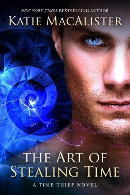 Time Thief: The Art of Stealing Time (Time Thief, #2), Katie MacAlister
