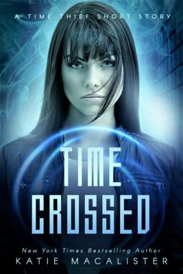 Time Thief: Time Crossed (Time Thief, #1.5), Katie MacAlister