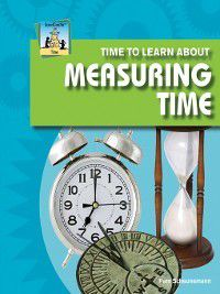 Time: Time to Learn about Measuring Time, Pam Scheunemann