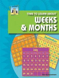 Time: Time to Learn about Weeks & Months, Pam Scheunemann