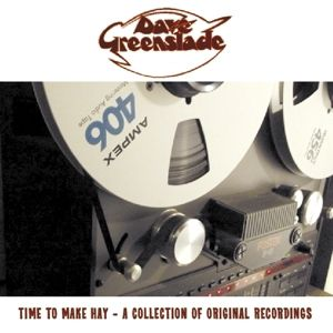 Time To Make Hay - A Collection Reco, Dave Greenslade