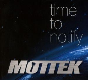 Time To Notify, Mottek