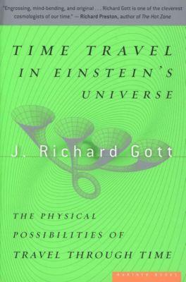 Time Travel in Einstein's Universe, J. Richard Gott